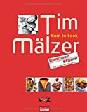 Tim Mälzer: Born to Cook