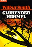 Wilbur Smith: Glühender Himmel