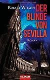 Robert Wilson: Der Blinde von Sevilla