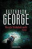 Elisabeth George: Wer die Wahrheit sucht. Ein Inspector-Lynley-Roman.
