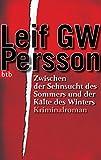 Leif G.W. Petersson: Zwischen der Sehnsucht des Sommers und der Kälte des Winters