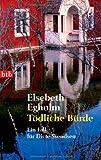 Elsebeth Egholm: Tödliche Bürde (Ein Fall für Dicte Svendsen 4)
