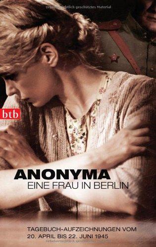 Eine Frau in Berlin: Tagebuch-Aufzeichnungen vom 20. April bis 22. Juni 1945