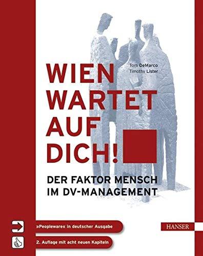 Wien wartet auf Dich. Der Faktor Mensch im DV-Management