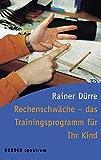 Rechenschwäche - das Trainingsprogramm für Ihr Kind.