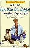 Die große Tierarzt Doktor Engel Haustier-Apotheke