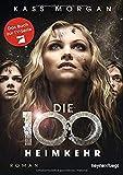 Die 100 - Heimkehr (Roman)