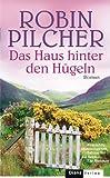 Robin Pilcher: Das Haus hinter den Hügeln
