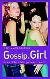 Gossip Girl 01. Ist es nicht schön, gemein zu sein?
