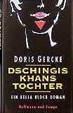 Dschingis Khans Tochter. Ein Bella- Block- Roman.
