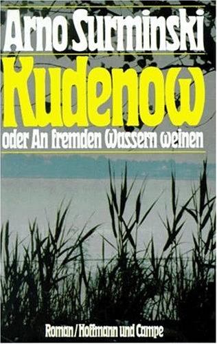 Kudenow oder An fremden Wassern weinen,