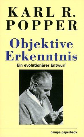 Objektive Erkenntnis. Ein evolutionärer Entwurf