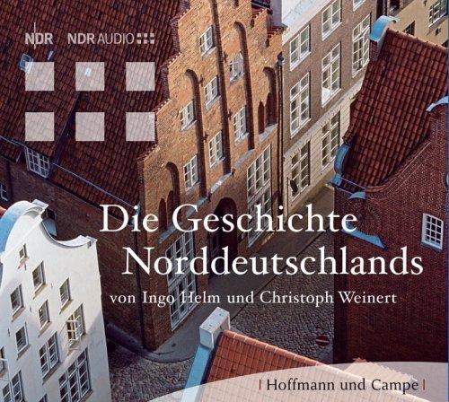 Die Geschichte Norddeutschlands.