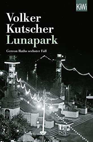 Volker Kutsche: Lunapark: Gereon Raths sechster Fall