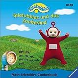 Teletubbies und das Zauberlied. Mein Teletubby- Zauberbuch.