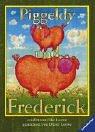 Piggeldy und Frederick.