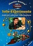 Tolle Experimente. Entdecken, erforschen, experimentieren