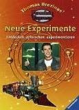 Neue Experimente. Entdecken, erforschen, experimentieren