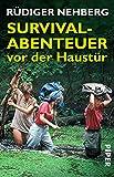 Survival-Abenteuer vor der Haustür mit Rüdiger Nehberg.