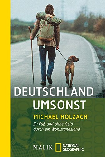 Michael Holzach: Deutschland umsonst - Zu Fuß und ohne Geld durch ein Wohlstandsland