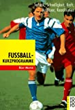 Fußball- Kurzprogramme. Technik, Schnelligkeit, Kraft, Ausdauer, Koordination.