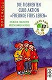 Tigerenten Club Aktion 'Freunde fürs Leben'