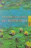 Der Seerosenteich. Von Christian Pfannenschmidt.