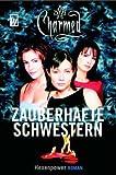 Charmed, Zauberhafte Schwestern, Bd.  1: Hexenpower