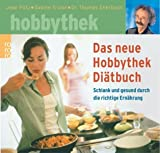 Das neue Hobbythek-Diätbuch. Schlank und gesund durch die richtige Ernährung.