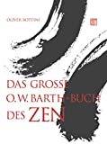 Das große O.W. Barth-Buch des Zen