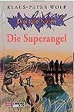 Drei tolle Nullen, Bd.3, Die Superangel