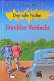Drei tolle Nullen, Bd.8, Dunkler Verdacht