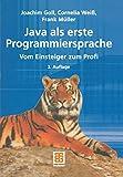 JAVA als erste Programmiersprache. - vom Einsteiger zum Profi