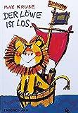 Max Kruse: Der Löwe ist los (gebundene Ausgabe)
