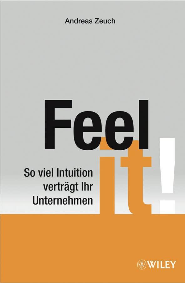Feel it!: So viel Intuition verträgt Ihr Unternehmen