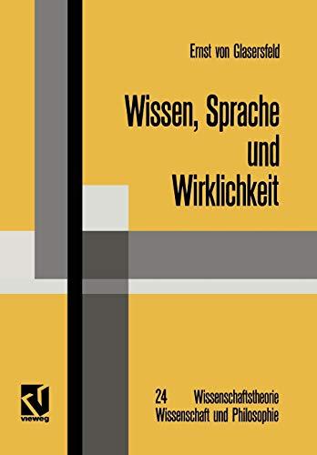 Wissen, Sprache und Wirklichkeit: Arbeiten zum Radikalen Konstruktivismus