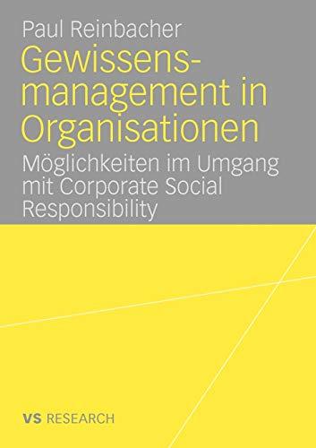 Gewissensmanagement in Organisationen: Möglichkeiten im Umgang mit Corporate Social Responsibility