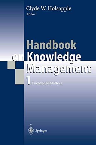 Handbook on Knowledge Management 1: Knowledge Matters