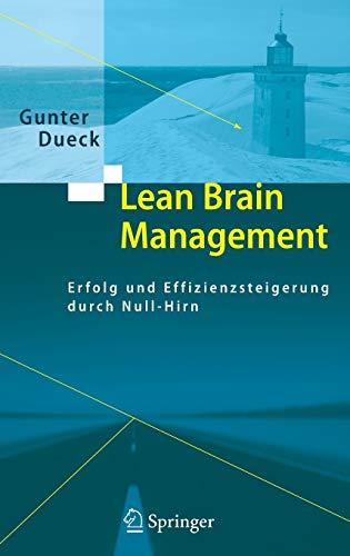Lean Brain Management: Erfolg und Effizienzsteigerung durch Null-Hirn