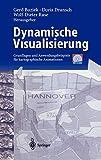 Dynamische Visualisierung. Grundlagen mit Anwendungsbeispielen aus der Kartographie