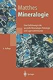 Mineralogie. Eine Einführung in die spezielle Mineralogie, Petrologie und Lagerstättenkunde