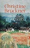 Christine Brückner: Nirgendwo ist Poenichen
