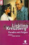 Liebling Kreuzberg. Paradies mit Folgen.