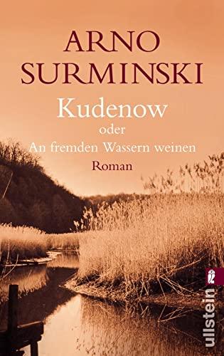 Kudenow oder An fremden Wassern weinen.