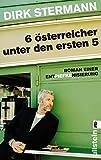 Sechs Österreicher unter den ersten fünf: Roman einer Entpiefkenisierung