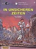 Valerian & Veronique - In unsicheren Zeiten (Bd. 18)