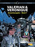 Valerian & Veronique - Gesamtausgabe 7