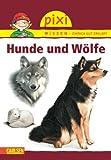 Pixi Wissen, Band 14: Hunde und Wölfe