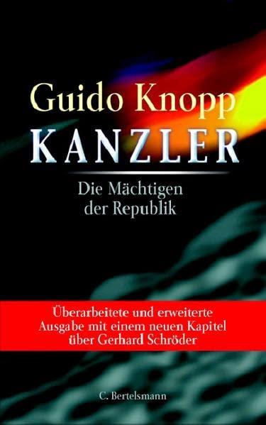 Kanzler: Die Mächtigen der Republik.