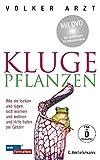 Volker Arzt: Kluge Pflanzen: Wie sie locken und lügen, sich warnen und wehren und Hilfe holen bei Gefahr (Gebundene Ausgabe)
